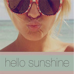 Beauty Notes: Hello Sunshine