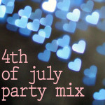 Tuesday Ten: Fourth of July Party Mix