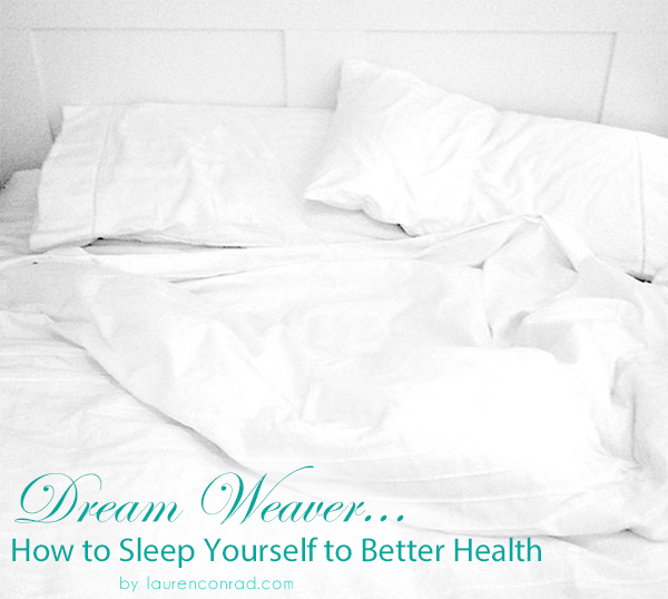 How to sleep your way to better health by LaurenConrad.com