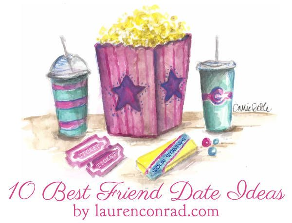 Tuesday Ten: Dates to Go On With Your Best Friend