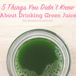Clean Machine: 5 Things You Didn't Know About Drinking Green Juice