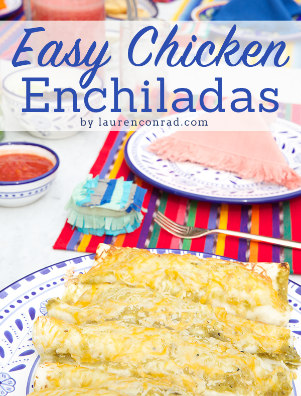 Recipe Box: My Easy Chicken Enchiladas – Lauren Conrad