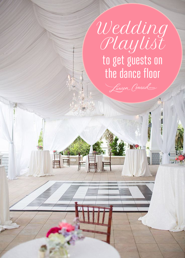 Tuesday Ten The Best Wedding Reception Songs Lauren Conrad