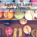 Ladylike Laws: Gym Etiquette Tips