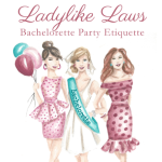 Ladylike Laws: Bachelorette Party Etiquette