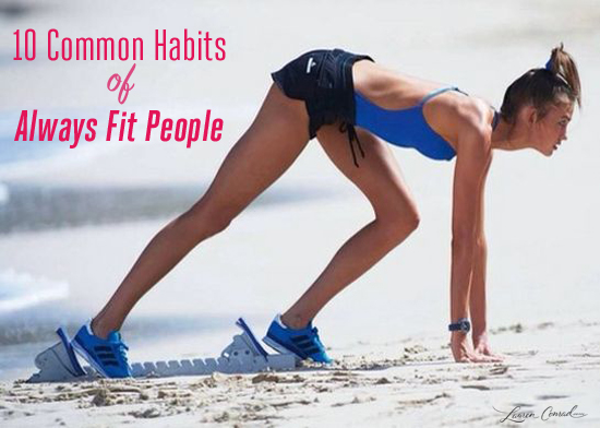 Tuesday Ten: Habits of Always Fit People
