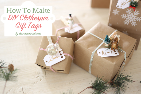 Holiday Diy How To Make Clothespin Gift Tags Lauren Conrad