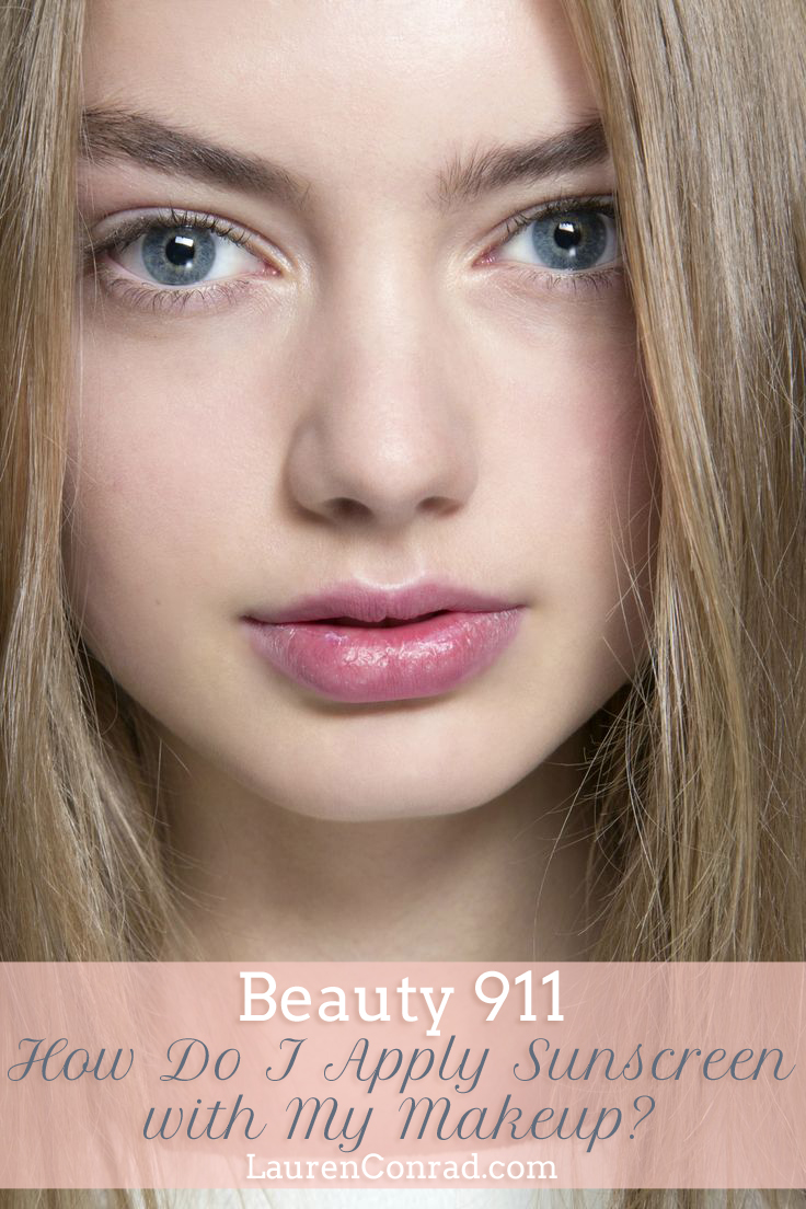 Beauty 911: How Do I Apply Sunscreen With My Makeup