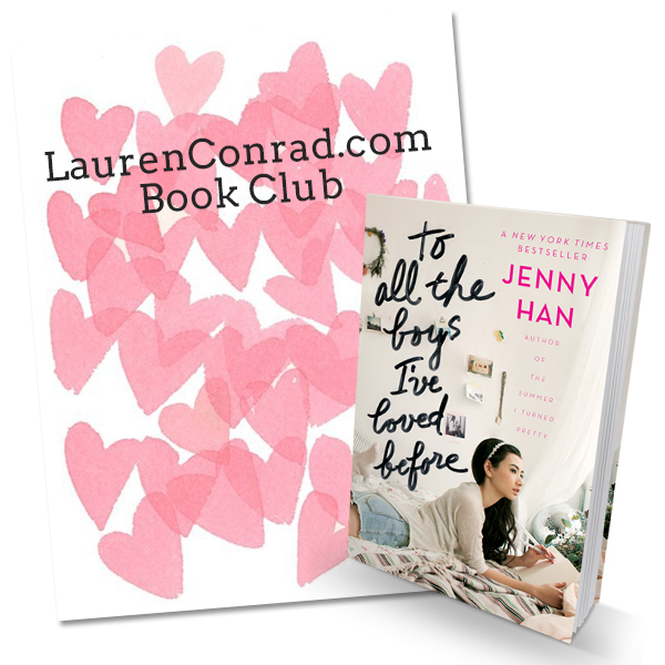Book Club Check In: To All The Boys I've Loved Before {LaurenConrad.com}