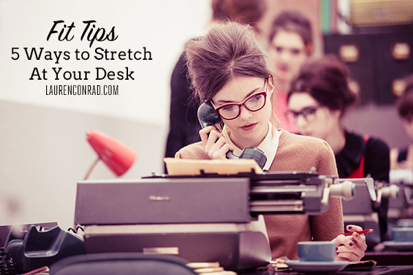 Fit Tip: 5 Ways to Stretch At Your Desk