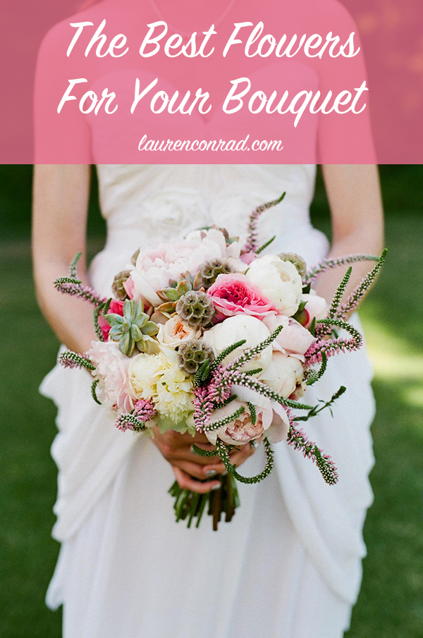 Wedding Bells: The Best Flowers to Have in Your Bouquet - Lauren Conrad