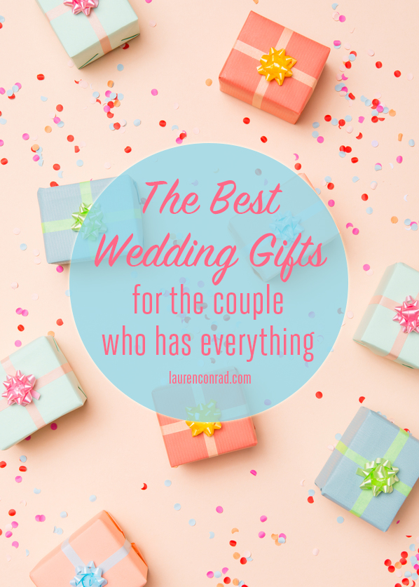 Wedding Gifts For Couples Who Have Everything : Wedding Bells: What to Give the Couple Who Has Everything Lauren ...