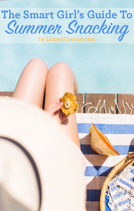 The Smart Girl's Guide to Summer Snacking - by LaurenConrad.com