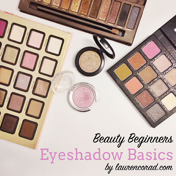 Unsure about eyeshadow? We're breaking down the basics on LaurenConrad.com