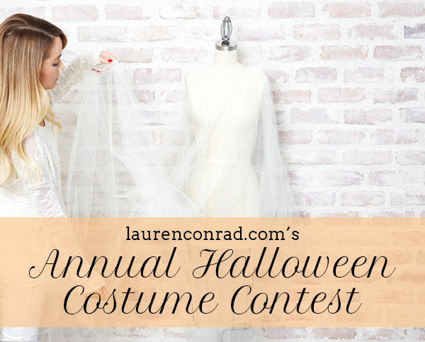 Are you going to enter LaurenConrad.com's 4th Annual Halloween Costume Contest?