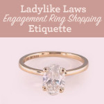 Ladylike Laws: Should You Go Ring Shopping Together?