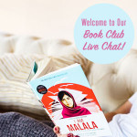 Book Club: My LIVE I Am Malala Book Club Chat Is Today!
