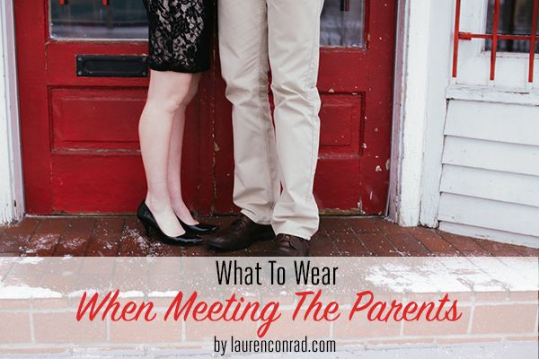 Ladylike Laws: What to Wear When Meeting the Parents