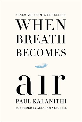 Summer Reading List: When Breath Becomes Air by Paul Kalanithi