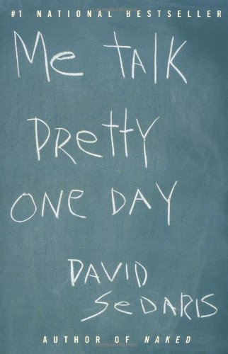 Summer Reading List: Me Talk Pretty One Day by David Sedaris