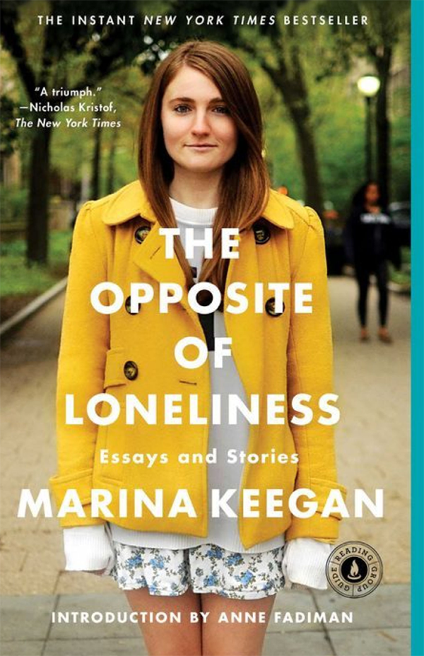 The Opposite of Loneliness by Marina Keegan - LC.com Summer Reading List