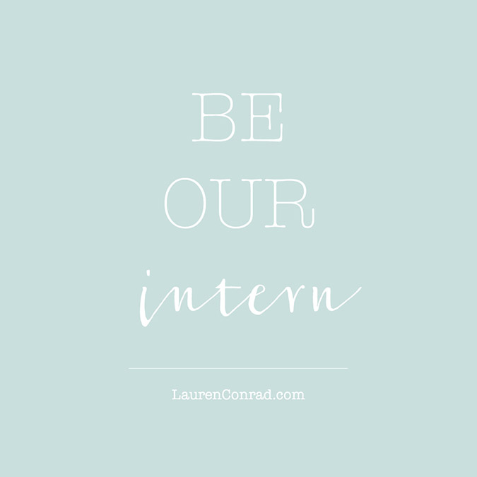 how to land an internship with Team LC via laurenconrad.com