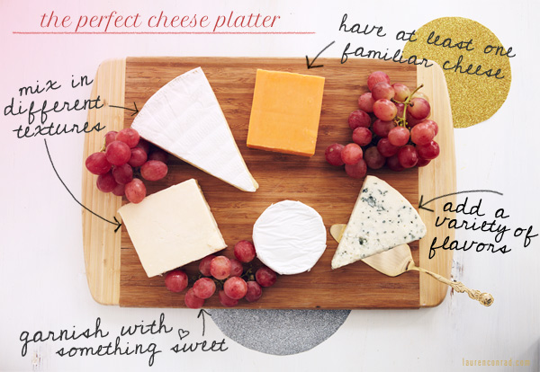 Entertaining 101 The Perfect Cheese Platter & Entertaining 101: The Perfect Cheese Platter - Lauren Conrad