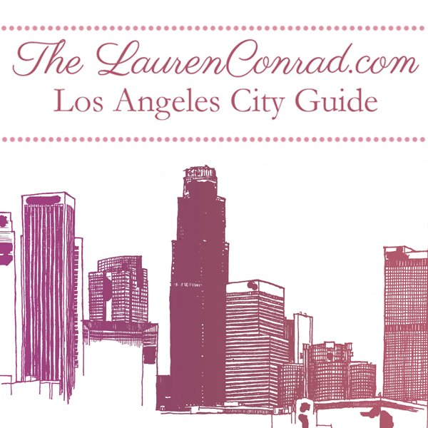The LaurenConrad.com L.A. City Guide