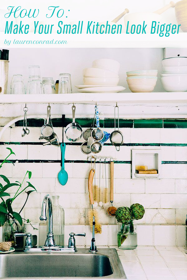 Home Makeover How To Make The Most Out Of A Small Kitchen Lauren Conrad