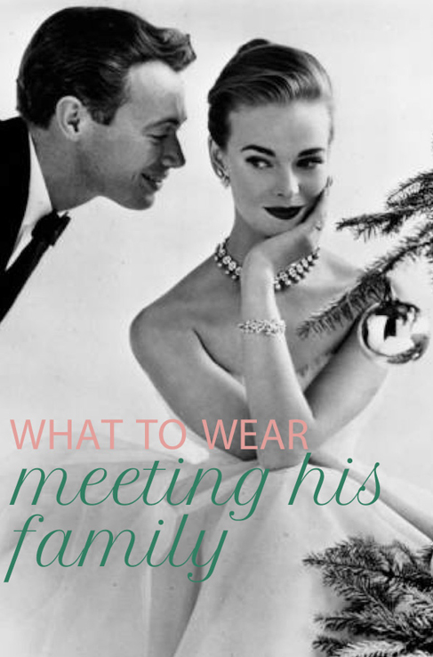 What to Wear: Meeting His Family