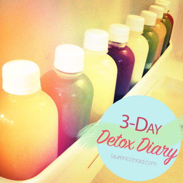 Detox Diary: My 3-Day Juice Cleanse - Lauren Conrad